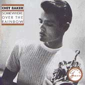 Chet Baker (Trumpet/Vocals/Composer): Somewhere over the Rainbow