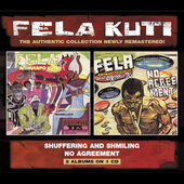 Fela Kuti: Shuffering and Shmiling/No Agreement