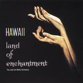 Jack de Mello: Hawaii Land of Enchantment [Remaster] *