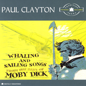 Paul Clayton: Whaling and Sailing Songs: The Tradition Years