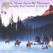 Douglas Blue Feather: The Great Spirit of Christmas