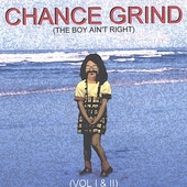 Chance Grind: The Boy Ain't Right