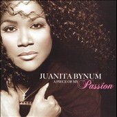 Juanita Bynum: A Piece of My Passion