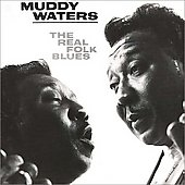 Muddy Waters: Real Folk Blues [Remaster]