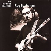 Roy Buchanan: The Definitive Collection [Remaster]