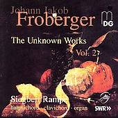 Froberger - The Unknown Works Vol 2 / Siegbert Rampe