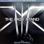 John Powell (Film Composer): X-Men: The Last Stand [Original Motion Picture Soundtrack]