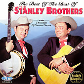 The Stanley Brothers: Best of the Best of the Stanley Brothers