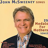 John McSweeney: 25 Medals for Mothers Songs [Australian Import] *