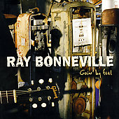Ray Bonneville: Goin' by Feel