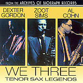 Dexter Gordon/Al Cohn/Zoot Sims: We Three: Tenor Sax Legends