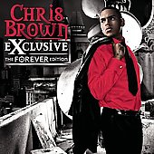 Chris Brown (R&B/Vocals): Exclusive [The Forever Edition - Jive] [Digipak]