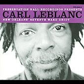 Carl LeBlanc: New Orlean's Seventh Ward Griot [Digipak] *
