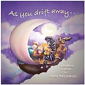 Alex de Grassi: As You Drift Away: Lullabies on Guitar *