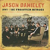 Jason Danieley: Jason Danieley and the Frontier Heroes