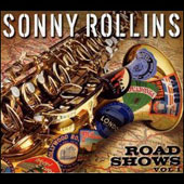 Sonny Rollins: Road Shows, Vol. 1 [Digipak]