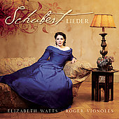 Schubert: Lieder / Elizabeth Watts, Roger Vignoles