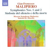 Malipiero: Symphonies 1 & 2;  Sinfonia della morte / Antonio de Almeida, Moscow SO