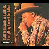 Harmonica Shah: If All You Have Is a Hammer [Digipak]