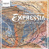 Expressia: Tangos & Fantasies / Cadence Ensemble