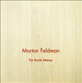 Morton Feldman: For Bunita Marcus