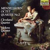Mendelssohn: Octet, etc / Cleveland Quartet, Meliora Quartet