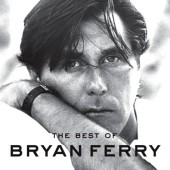 Bryan Ferry: The Best of Bryan Ferry [EMI]