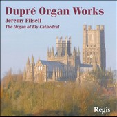 Marcel Dupre: Organ Works / Jeremy Filsell, the organ of Ely Cathedral