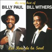 Bill Withers/Billy Paul: The Very Best of Billy Paul/Bill Withers: Les Rois de La Soul