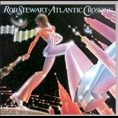Rod Stewart: Atlantic Crossing [Remaster]