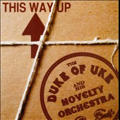 The Duke of Uke & His Novelty Orchestra: This Way Up