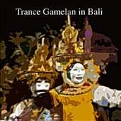 Various Artists: Trance Gamelan In Bali