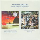Anthony Phillips: Private Parts And Pieces 9 & 10