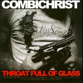 Combichrist: Throat Full of Glass *