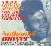 Nathaniel Mayer: (I Want) Love and Affection (Not the House of Correction) [Digipak]