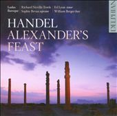 Handel: Alexander's Feast / Sophie Bevan, William Berger, Ed Lyon, Richard Neville-Towle