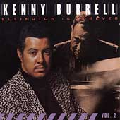 Kenny Burrell: Ellington Is Forever, Vol. 2