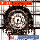Jacques Around the Clock - Ibert: Chamber Music for Flute