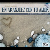 Joaquin Rodrigo: In Aranjuez with your love / Spanish Art Quartet