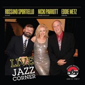 Rossano Sportiello/Eddie Metz/Nicki Parrott: Live at the Jazz Corner *