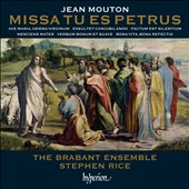 Jean Mouton: Missa Tu es Petrus; 4-part motets et al. / Brabant Esn. - Stephen Rice