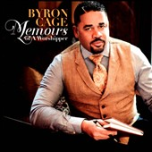 Byron Cage: Memoirs of a Worshipper *
