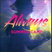Summer Camp: Always
