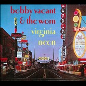 Bobby Vacant & the Worn: Virginia Neon