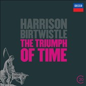 Harrison Birtwistle: The Triumph of Time / John Harle, Pierre Boulez, Andrew Davis