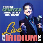 Terese Genecco/Terese Genecco & Her Little Big Band: Live From the Iridium NYC [Digipak]