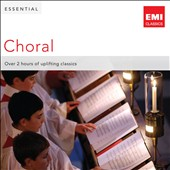 Essential Choral - Over 2 hours of uplifting classics