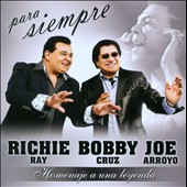 Joe Arroyo/Richie Ray/Bobby Cruz: Para Siempre: Homenaje a una Leyenda