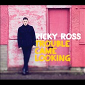 Ricky Ross: Trouble Came Looking [Digipak] *