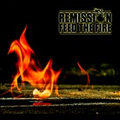 Remission: Feed the Fire